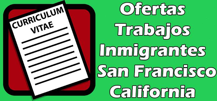 Trabajos en San Francisco California Sin Papeles 2020 Indocumentados