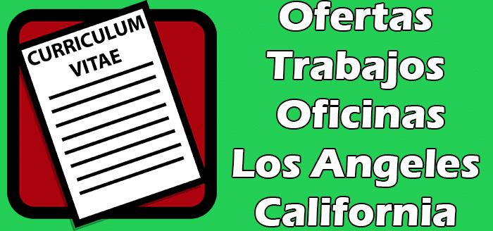 Trabajos Disponibles de Oficina en Los Angeles California 2020