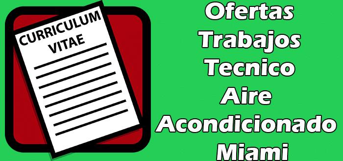 Trabajos de Tecnico Aire Acondicionado en Miami 2020