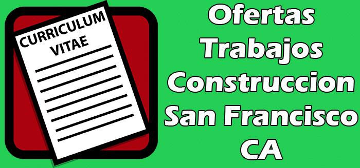 Trabajos Disponibles de Construccion en San Francisco California 2020