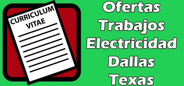 Trabajos Disponibles de Electricidad en Dallas TX.