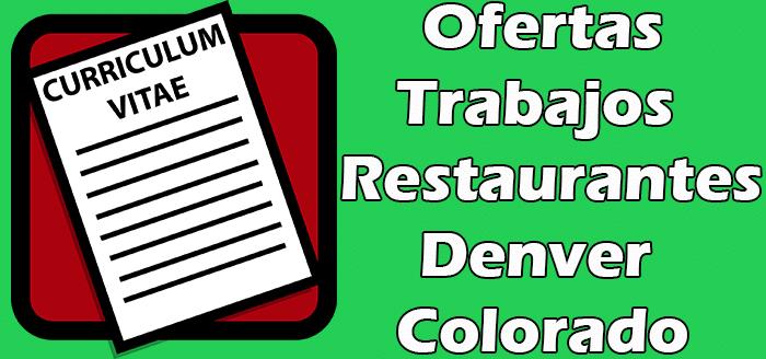 Trabajos Disponibles en Denver Colorado en Restaurantes 2020