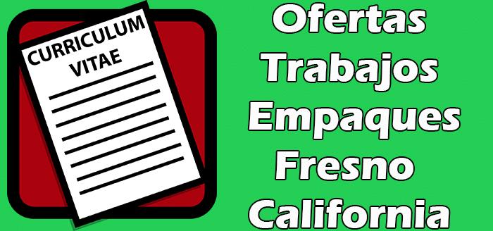 Trabajos Disponibles en Empaques en Fresno CA