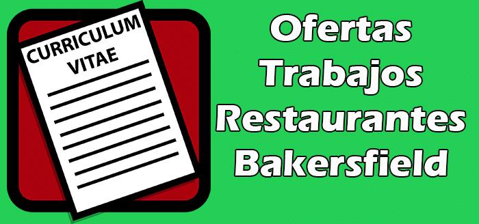 Trabajos Disponibles en Restaurantes en Bakersfield 2020