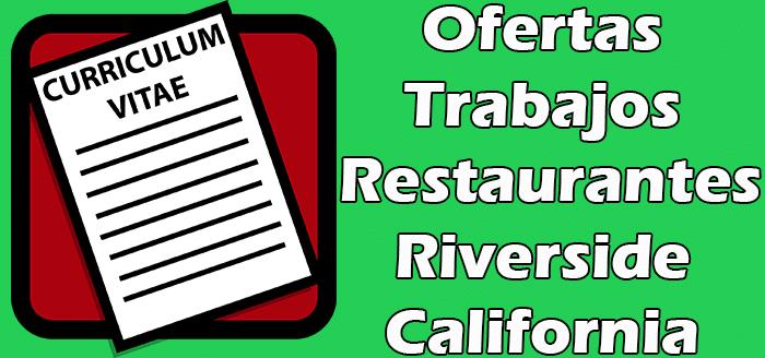 Trabajos Disponibles en Restaurantes en Riverside CA 2020