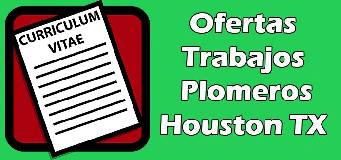 Trabajos Disponibles de Plomeros en Houston TX