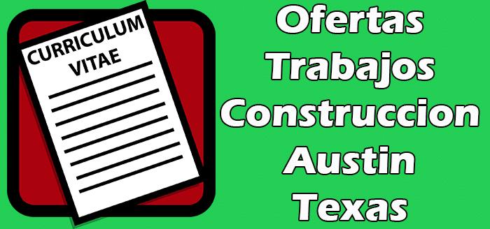 Trabajos Disponibles de Construcción en Austin TX