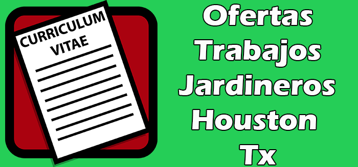 Trabajos Disponibles de Jardinero en Houston TX 2020