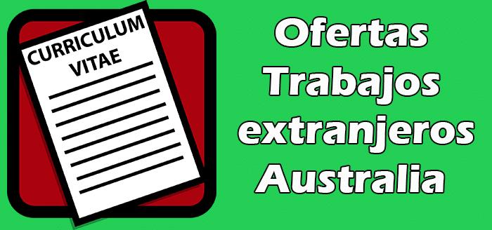 Trabajos Disponibles en Australia para Extranjeros