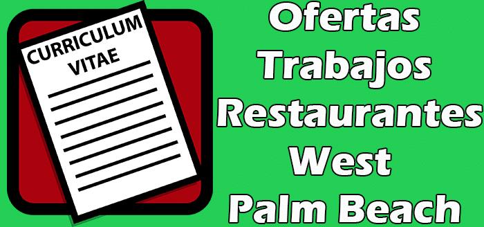 Trabajos Disponibles en Restaurantes en West Palm Beach