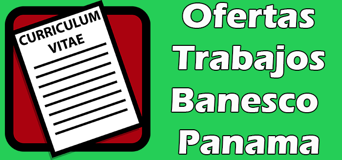 Empleos en Banesco Panama 2020