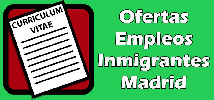 Empleos para Inmigrantes Sin Papeles Madrid 2020 Indocumentados