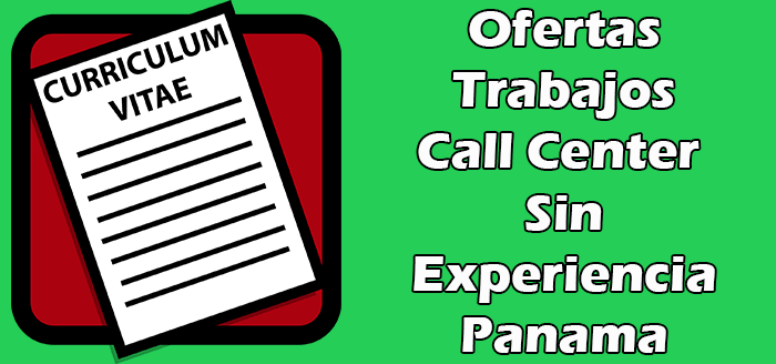 Ofertas de Trabajo en Call Center Sin Experiencia en Panama 2020