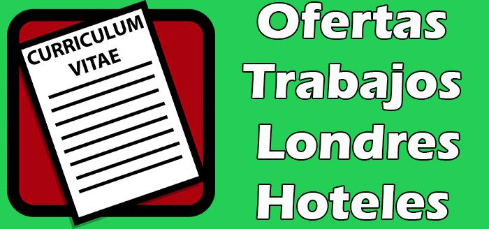 Trabajos Disponibles en Londres Hoteles 2020