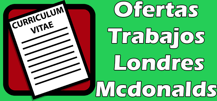 Trabajo Disponibles en Mcdonalds en Londres 2020