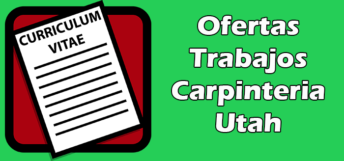 Trabajo Disponibles de Carpinteria en Utah 2020
