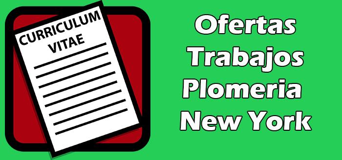 Trabajos Disponibles de Plomeria en New York