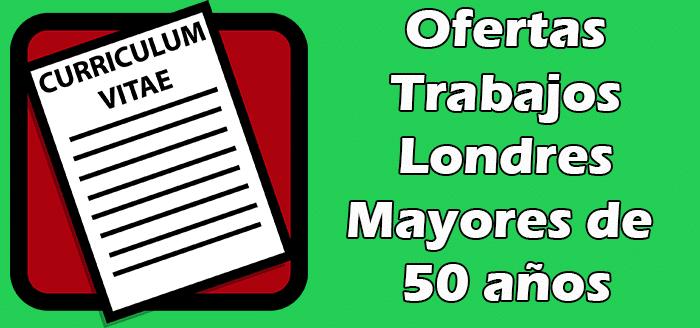 Trabajos Disponibles en Londres para Mayores de 50 años 2020