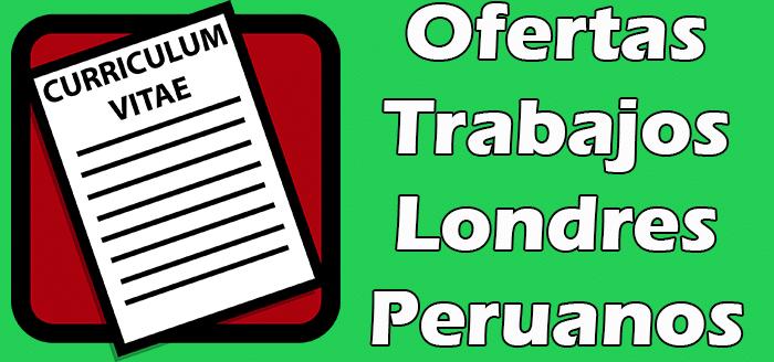 Trabajos Disponibles en Londres para Peruanos 2020