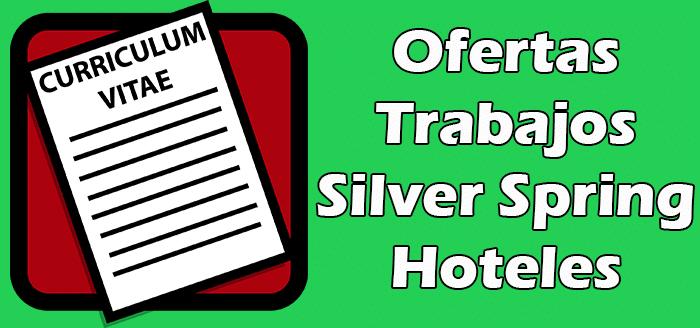 Trabajos Disponibles en Hoteles Silver Spring.