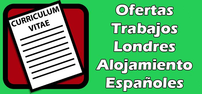 Trabajos Disponibles con Alojamiento en Londres para Españoles.