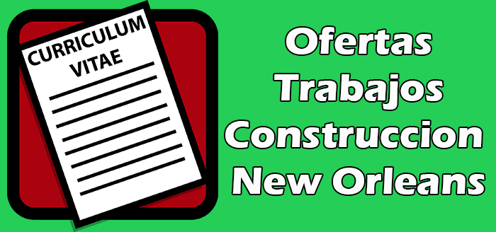 Trabajos Disponibles de Construccion en New Orleans 2020