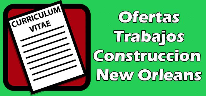 Trabajos Disponibles de Construccion en New Orleans 2020