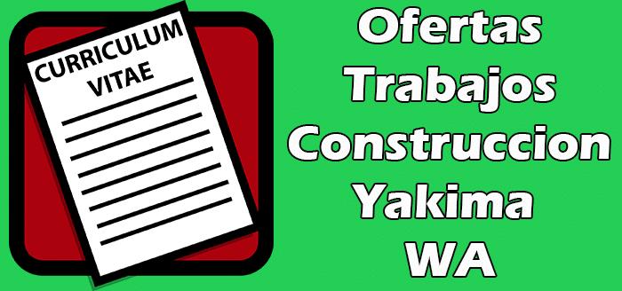 Trabajos Disponibles de Construccion en Yakima WA