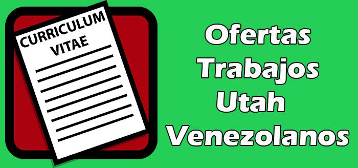 Trabajos Disponibles en Utah para Venezolanos