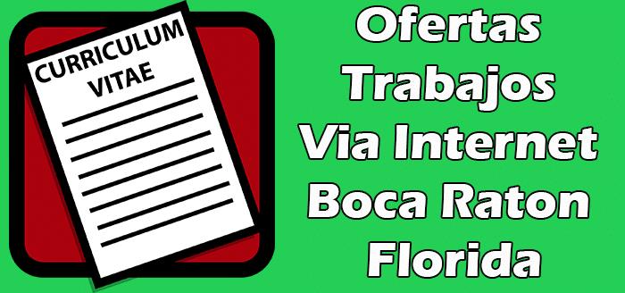 Trabajos Disponibles por Internet en Boca Raton FL