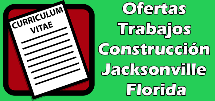 Trabajos Disponibles de Construccion en Jacksonville FL 2020