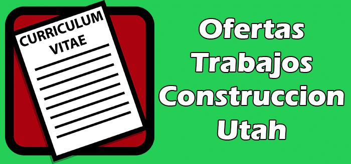 Trabajos Disponibles de Construccion en Utah 2020