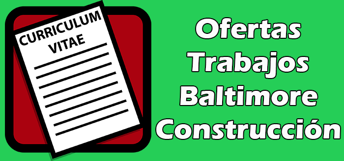 Trabajos Disponibles de Construccion en Baltimore 2020