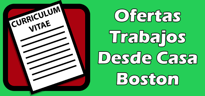 Trabajos Disponibles Desde Casa en Boston 2020