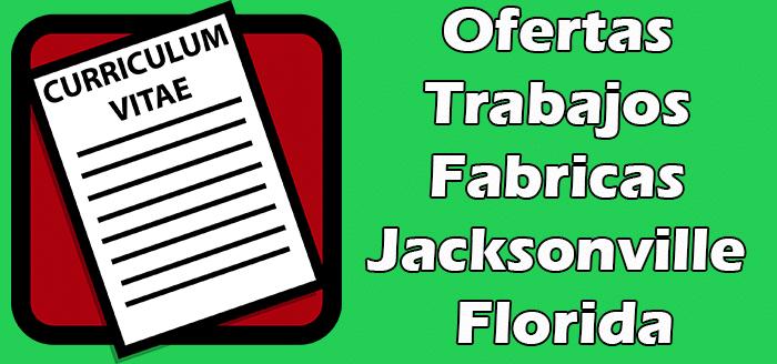 Trabajos Disponibles en Fabricas en Jacksonville FL