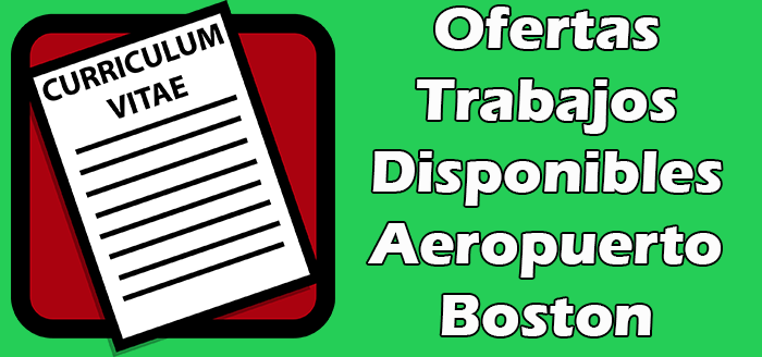 Trabajos Disponibles en el Aeropuerto de Boston 2020