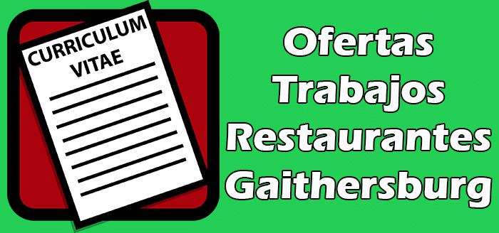 Trabajos Disponibles en Restaurantes en Gaithersburg.