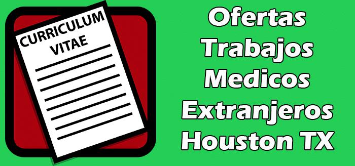 Trabajos Disponibles para Medicos Extranjeros en Houston Tx 2020