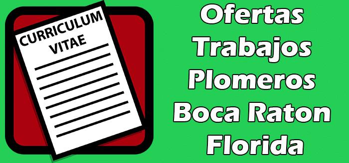 Trabajos Disponibles para Plomeros Boca Raton 2020