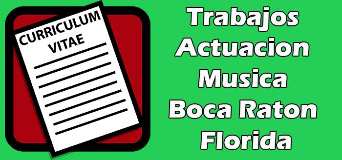 Trabajos Disponibles de Actuacion y Musicos en Boca Raton FL 2020