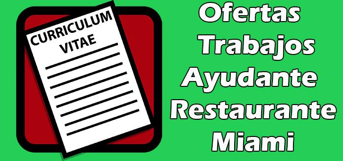 Trabajos Disponibles Ayudante de Restaurante Sin Experiencia en Miami