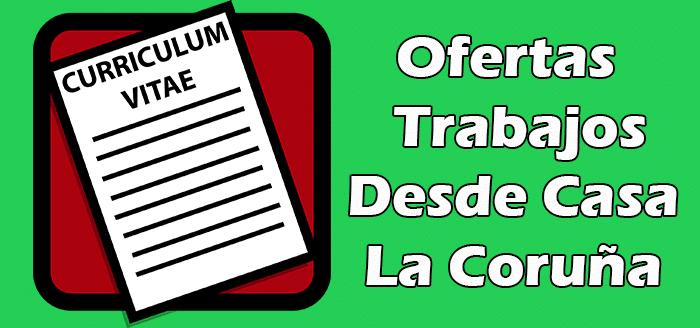 Ofertas de Trabajo Desde Casa Coruña 2020