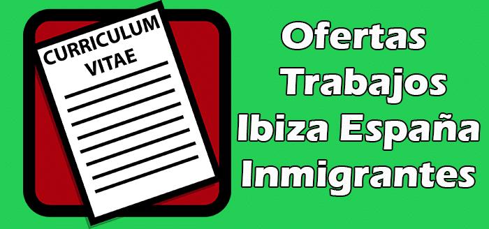 Trabajos en Ibiza España para Inmigrantes Sin Papeles 2020 Indocumentados