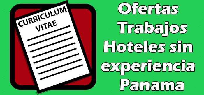 Trabajos Disponibles en Hoteles Sin Experiencia en Panama 2020