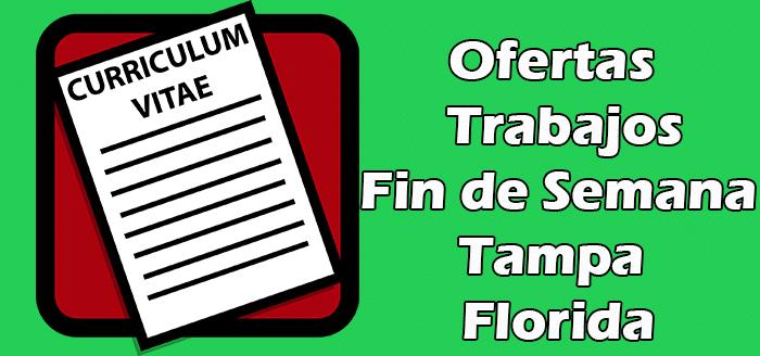 Trabajo Disponibles Fin de Semana Tampa Florida 2020