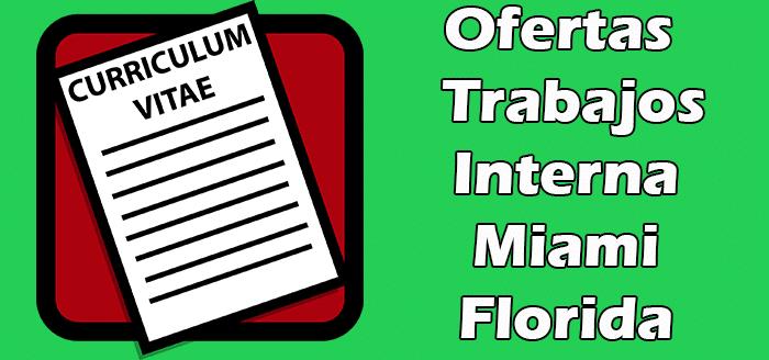 Trabajos Disponibles de Interna en Miami Florida 2020