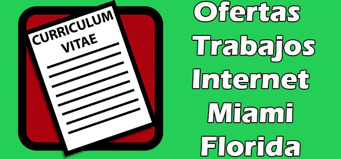 Trabajos por Internet en Miami Florida 2020