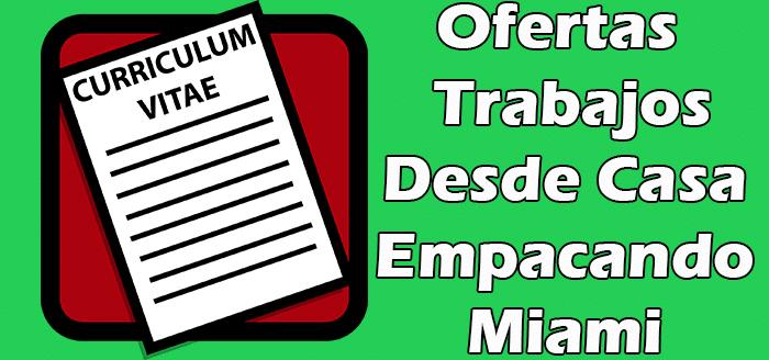 Trabajos Desde Casa Empacando en Miami 2020
