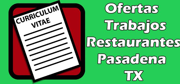 Trabajos Disponibles en Restaurantes en Pasadena TX