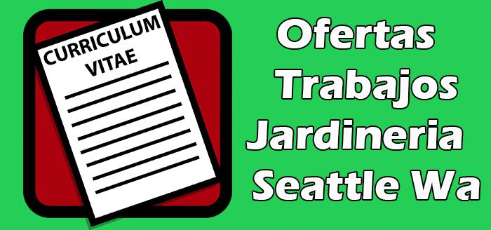 Trabajos Disponibles de Jardinería en Seattle WA
